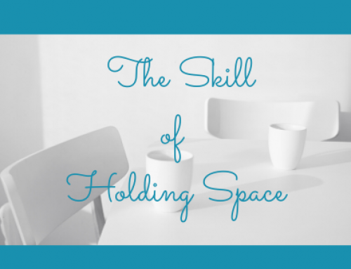 The Skill of Holding Space